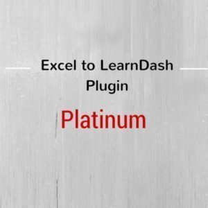 Sale! Buy Discount Excel to LearnDash Plugin – Platinum Edition - Cheap Discount Price
